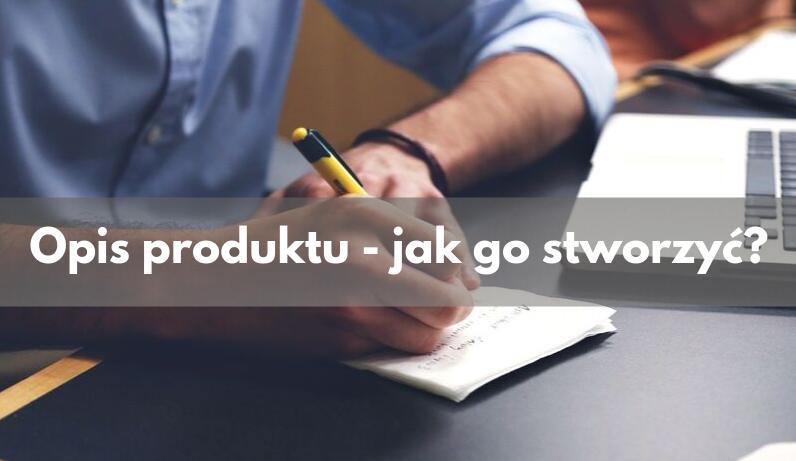 Poradnik copywritera – jak napisać opis produktu?