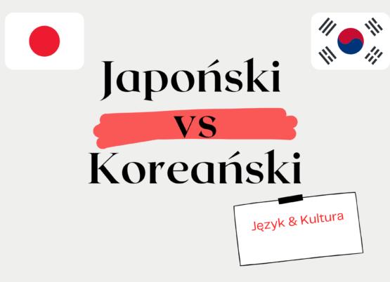 Japoński vs. Koreański – porównanie języków