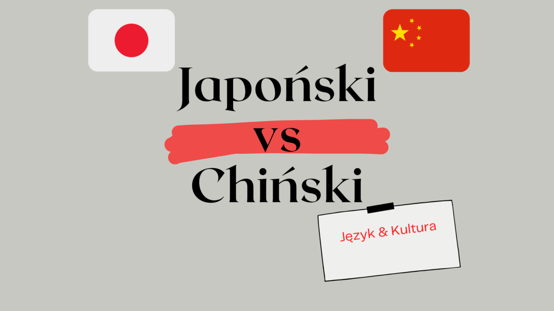 Japoński vs. Chiński – porównanie języków