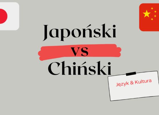 Japoński vs. Chiński