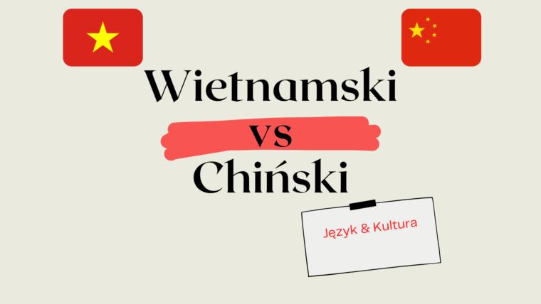 Wietnamski vs. Chiński – porównanie języków